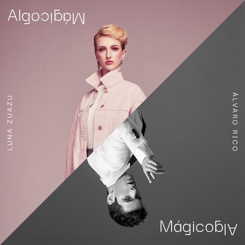 'Algo Mágico' Luna Zuazu ft Alvaro Rico