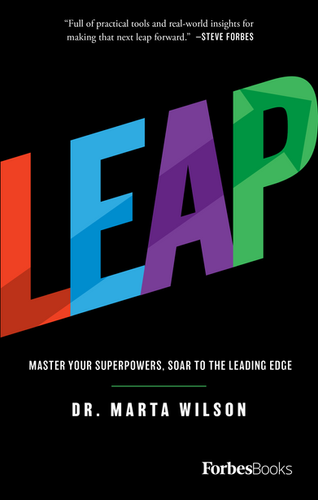 LEAP: Master Your Superpowers, Soar to the Leading Edge