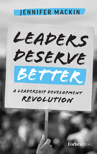 Leaders Deserve Better by Jennifer Mackin