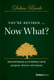 You're Retired...Now What?