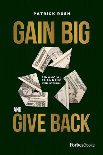 Gain Big And Give Back by Patrick Rish.j