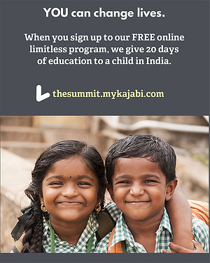 Sign up for free to the Summit's online Limitless course and we give 20 days of education fees to schools in India