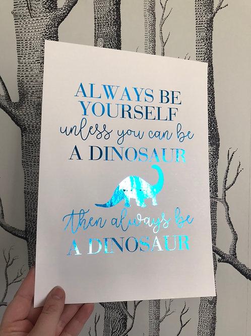 Always Be a Dinosaur - A4 - Blue