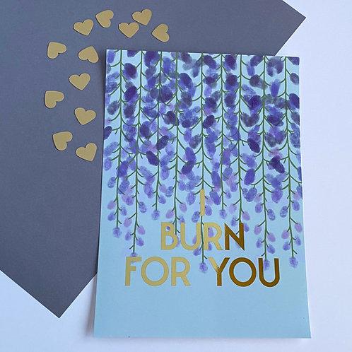 I Burn For You print
