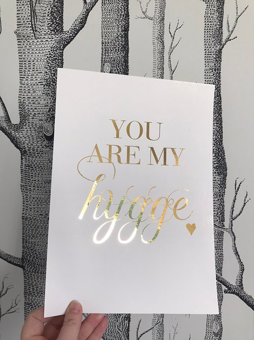 You Are My Hygge - A4 - Gold Foil