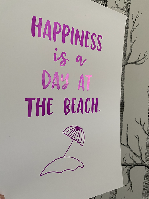 Happiness is a day at the beach - A4 - purple foil