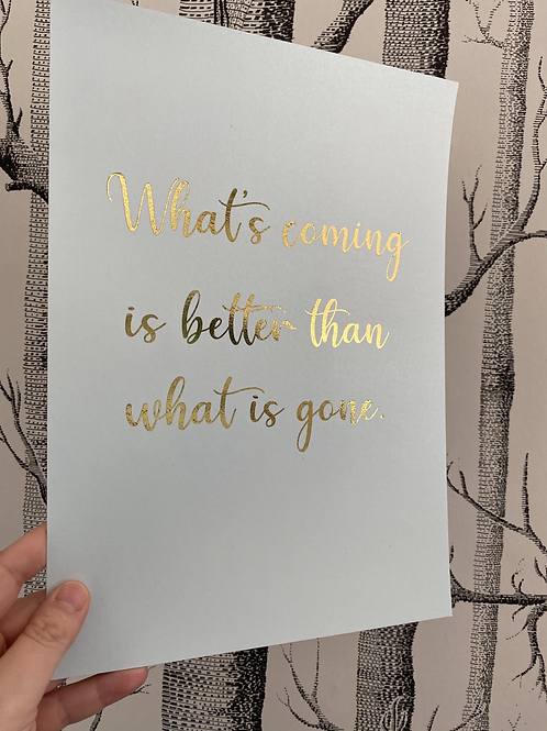Better Than What Is Gone - A4 - gold foil on light blue