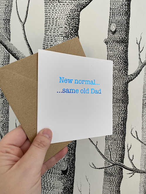 New Normal...Same Old Dad card