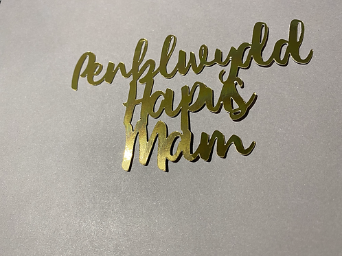 Penblwydd Hapus Mam cake topper in gold metallic