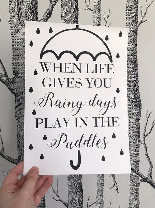 When Life Gives You Rainy Days - A4 - Black (Non-Foil)