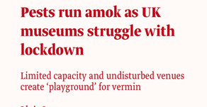 Pests run amok as UK museums struggle with the lockdown.