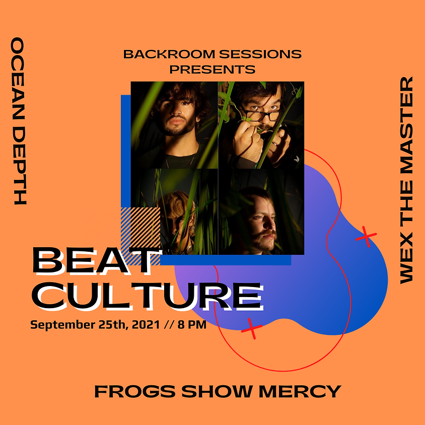 Frogs Show Mercy, Wex The Master, Ocean Depth at Beat Culture