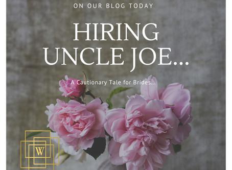 Hiring Uncle Joe