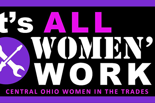 It's ALL Women's Work sticker