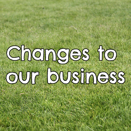 Changes to our business
