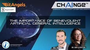 CHAINGE : The Importance of Benevolent Artificial General Intelligence with Dr. Ben Goertzel