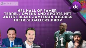 NFL HALL OF FAMER TERRELL OWENS & SPORTS NFT ARTIST BLAKE JAMIESON DISCUSS THEIR 81.GALLERY DROP
