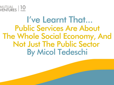 Micol Tedeschi: I've learnt that… public services are about the whole social economy