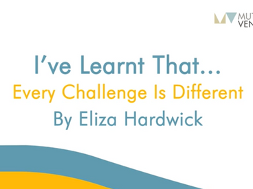 Eliza Hardwick: I've learnt that... every challenge is different