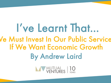 Andrew Laird: I've learnt that… we must invest in our public services