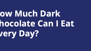How Much Dark Chocolate Can I Eat Every Day?