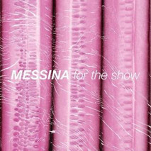 For the Show - Messina