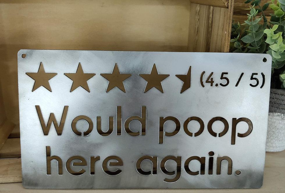 "Would Poop Here Again 7""x12"" Clear Coated"