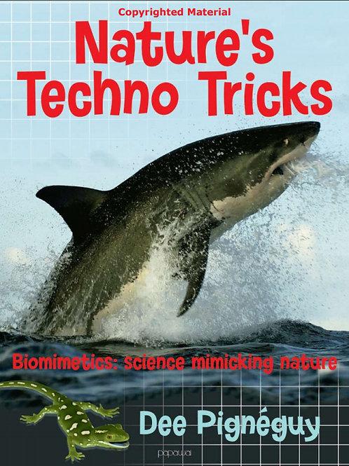 Nature's Techno Tricks - Biomimetics: Science mimicking Nature - Dee Pigneguy