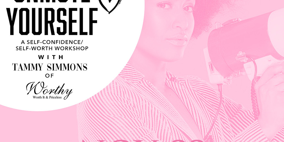 Self-Confidence, Self-Worth Workshop w/ Tammy Simmons