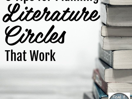 5 Tips for Planning Literature Circles that Work