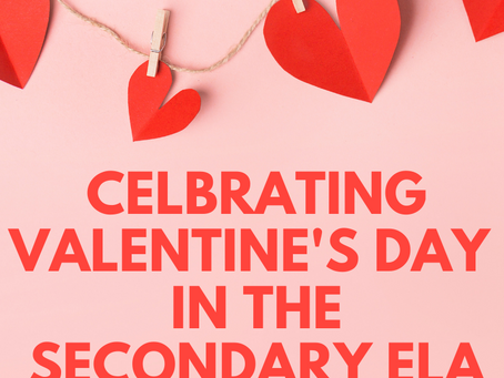 Celebrating Valentine's Day in the Secondary ELA Classroom