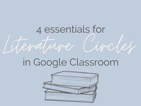 4 Essentials for Literature Circles in Google Classroom