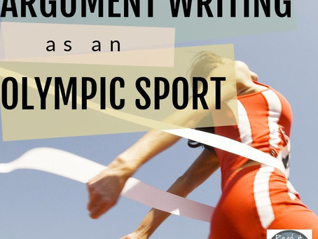 Argument Writing as an Olympic Sport:       4 Steps to Gold Medal Writing