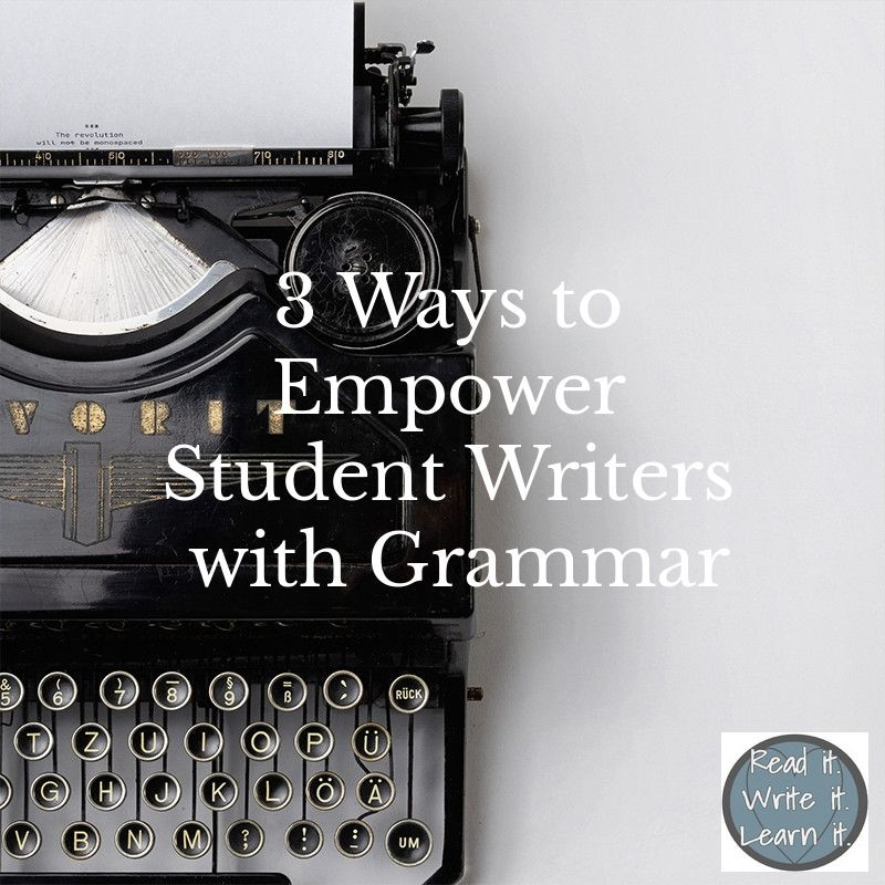 How to teach grammar to make students better writers.