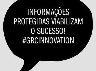 Informações protegidas viabilizam o sucesso! #GRCINNOVATION
