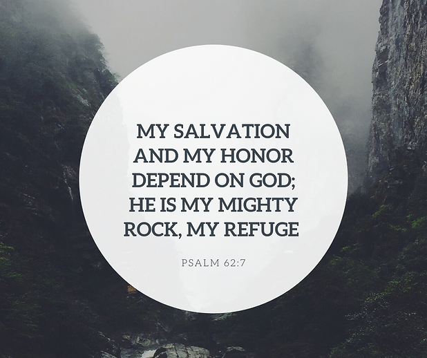 my salvation and my honor depend on god;