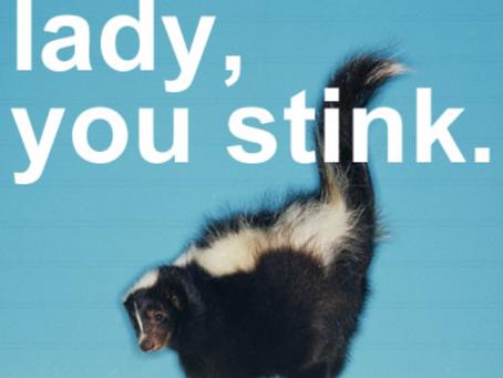 You Stink!