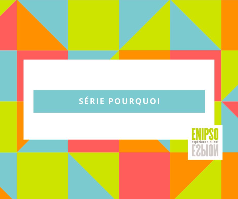 ENIPSO - Série pourquoi