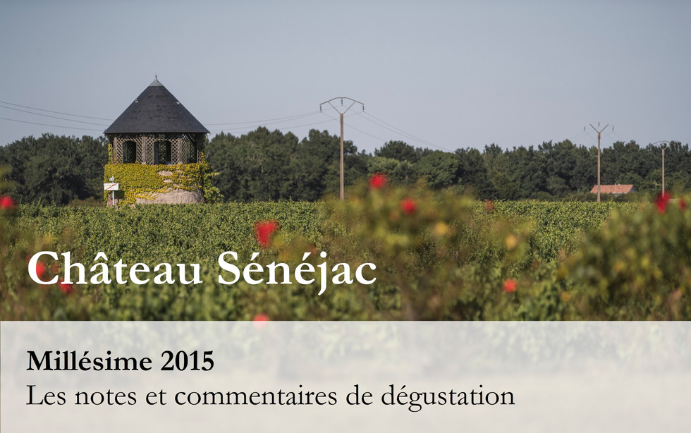 Château Sénéjac Millésime 2015 - Toutes les notes