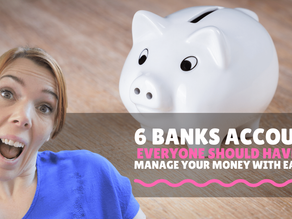6 Banks Accounts everyone should have