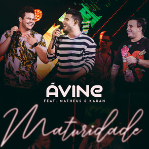 Maturidade - Avine Vinny ft. Matheus e Kauan