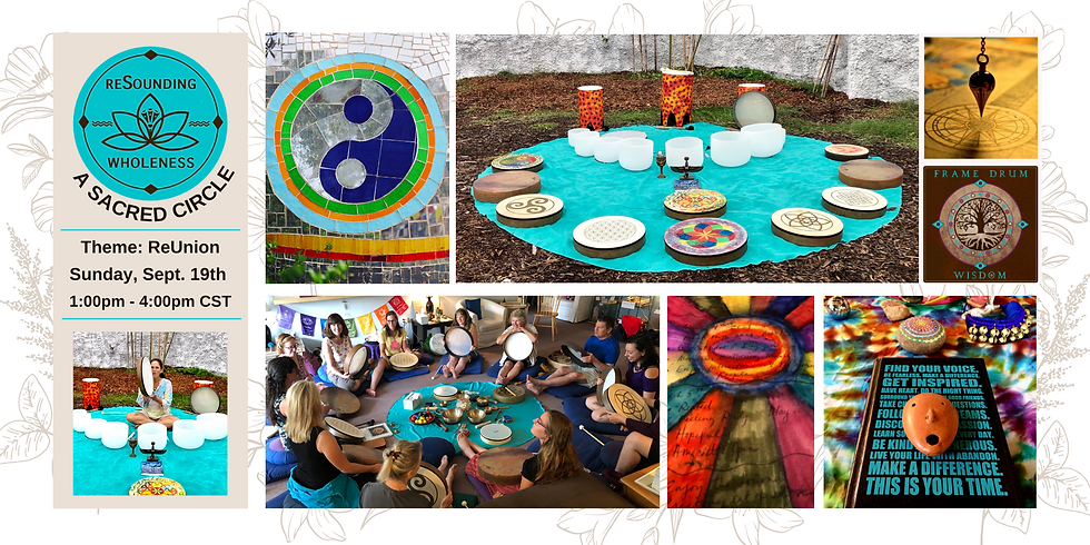 ReSounding Wholeness   A Sacred Circle Experience