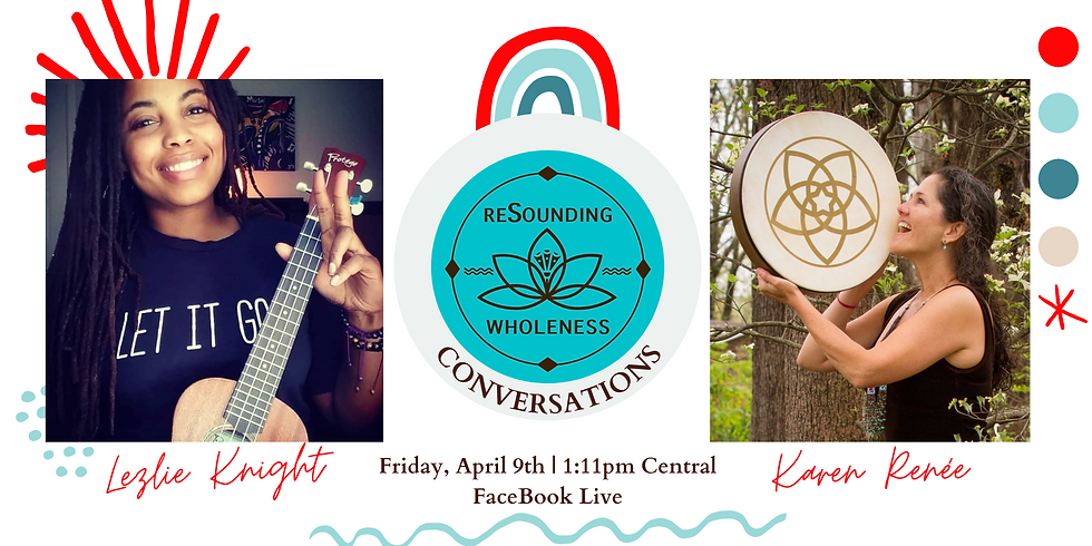 ReSounding Wholeness | Conversations - Lezlie Knight