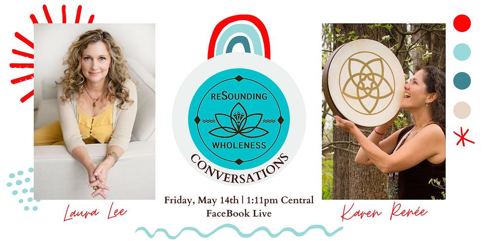 ReSounding Wholeness | Conversations - Laura Lee