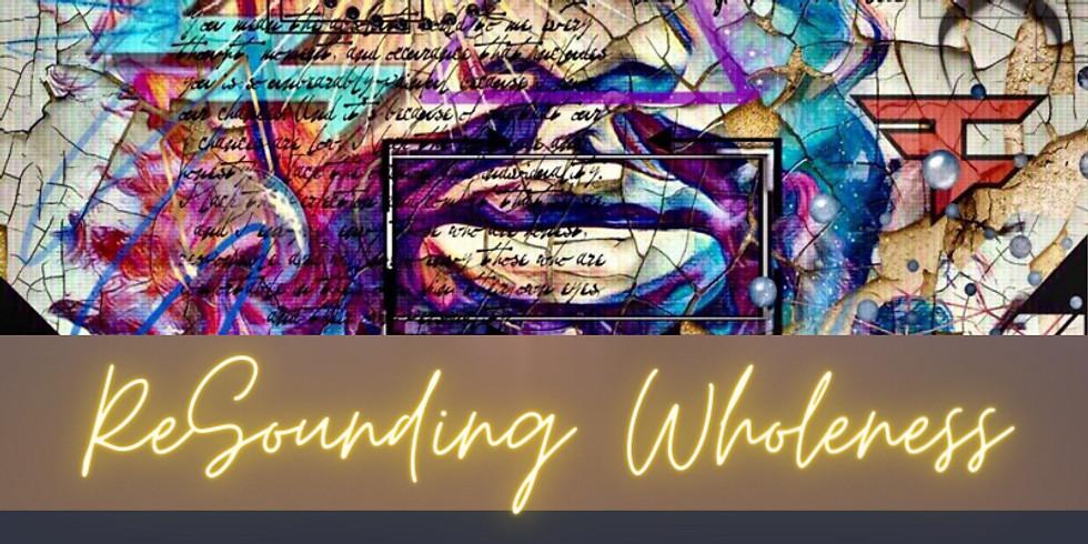 ReSounding Wholeness   Conversations