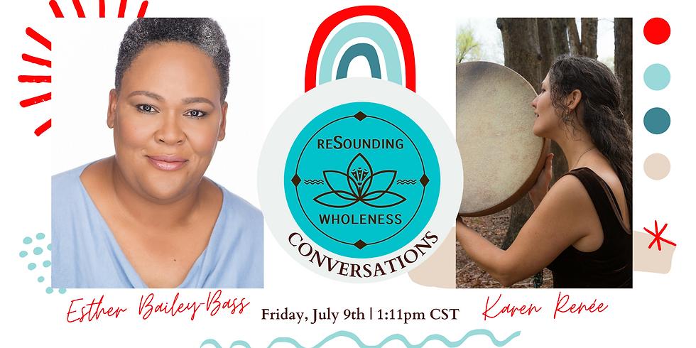 ReSounding Wholeness   Conversations - Esther Bailey-Bass