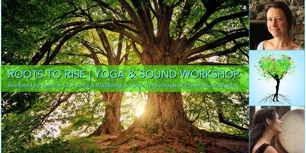 Roots To Rise | Yoga & Sound Workshop - Saginaw, Michigan