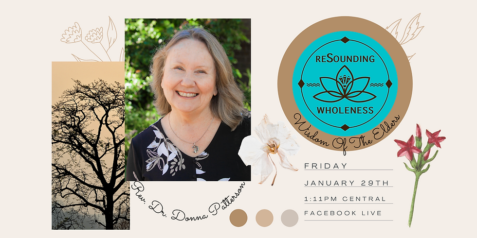 ReSounding Wholeness | Wisdom Of The Elders ~ Donna Patterson