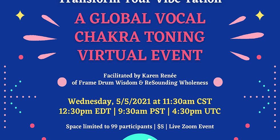 555 Transform Your Vibe-ration | Global Chakra Toning Virtual Event