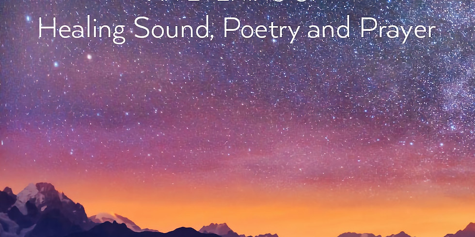 An Evening Of Healing Sound, Poetry & Prayer